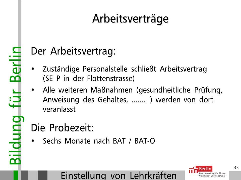 Bildung für Berlin Einstellung von Lehrkräften 32 Arbeitsverträge Vorbereitung in der Zentralen Bewerbungs- stelle: Fertigung der Zusage (erst jetzt!)