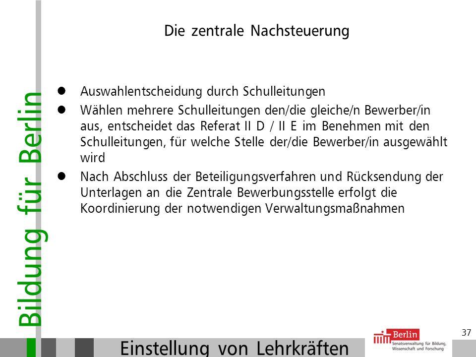 Bildung für Berlin Einstellung von Lehrkräften 36 Verfahren: Bei nur einer Einstellung in einer Laufbahn und Fächerkombination Auswahlverfahren wie be
