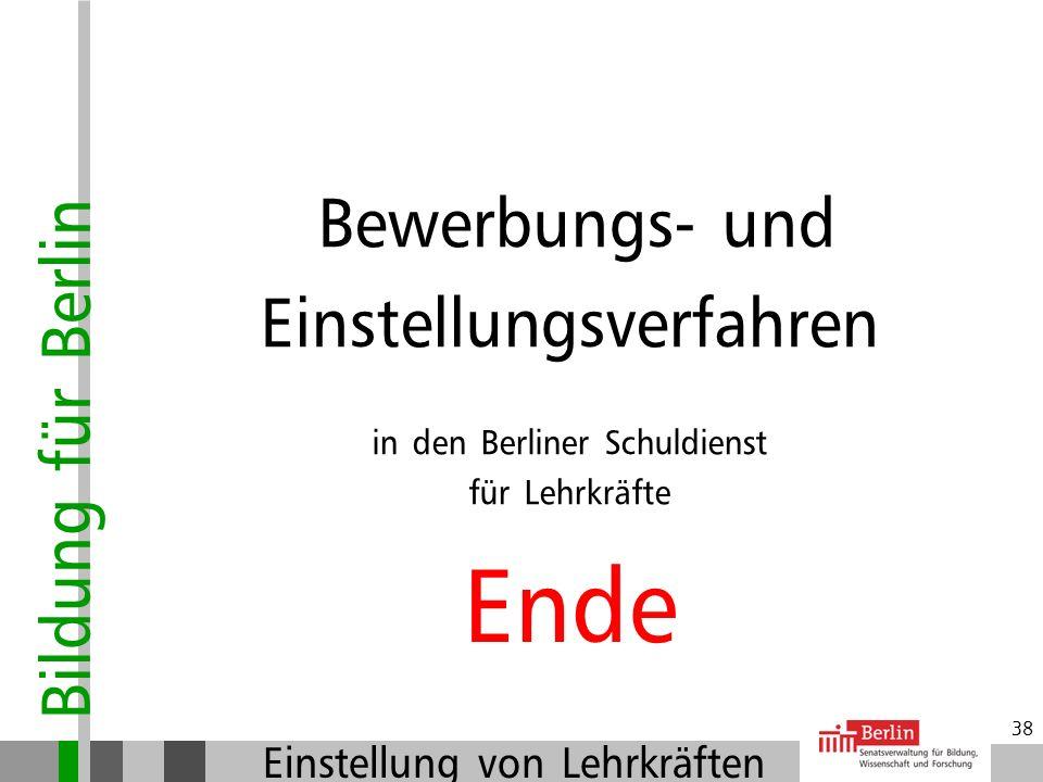 Bildung für Berlin Einstellung von Lehrkräften 37 Auswahlentscheidung durch Schulleitungen Wählen mehrere Schulleitungen den/die gleiche/n Bewerber/in