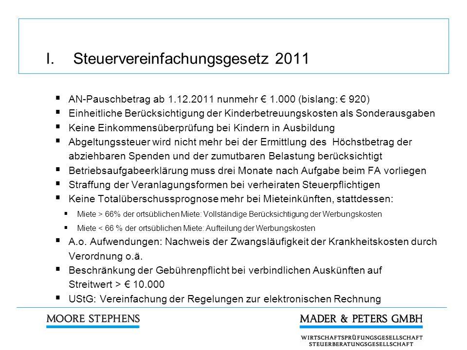 I. Steuervereinfachungsgesetz 2011 AN-Pauschbetrag ab 1.12.2011 nunmehr 1.000 (bislang: 920) Einheitliche Berücksichtigung der Kinderbetreuungskosten