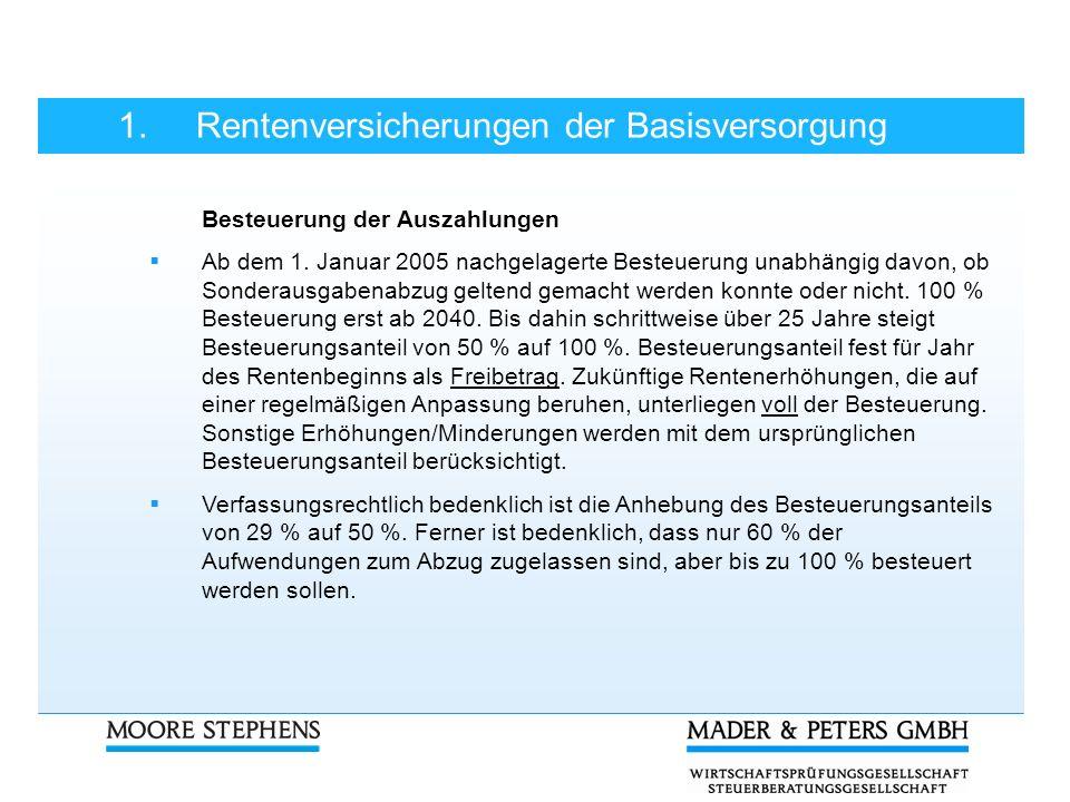 Besteuerung der Auszahlungen Ab dem 1. Januar 2005 nachgelagerte Besteuerung unabhängig davon, ob Sonderausgabenabzug geltend gemacht werden konnte od