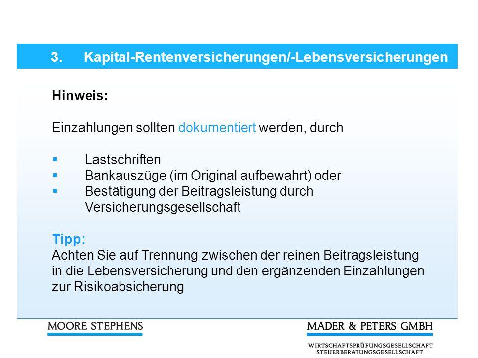 Hinweis: Einzahlungen sollten dokumentiert werden, durch Lastschriften Bankauszüge (im Original aufbewahrt) oder Bestätigung der Beitragsleistung durc