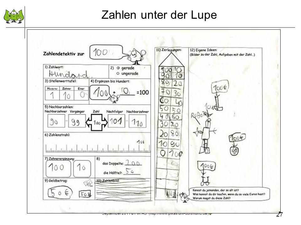 27 September 2011 © PIK AS (http://www.pikas.uni-dortmund.de/) Zahlen unter der Lupe Tanisha, 1. KlasseSebastian, 2. Klasse