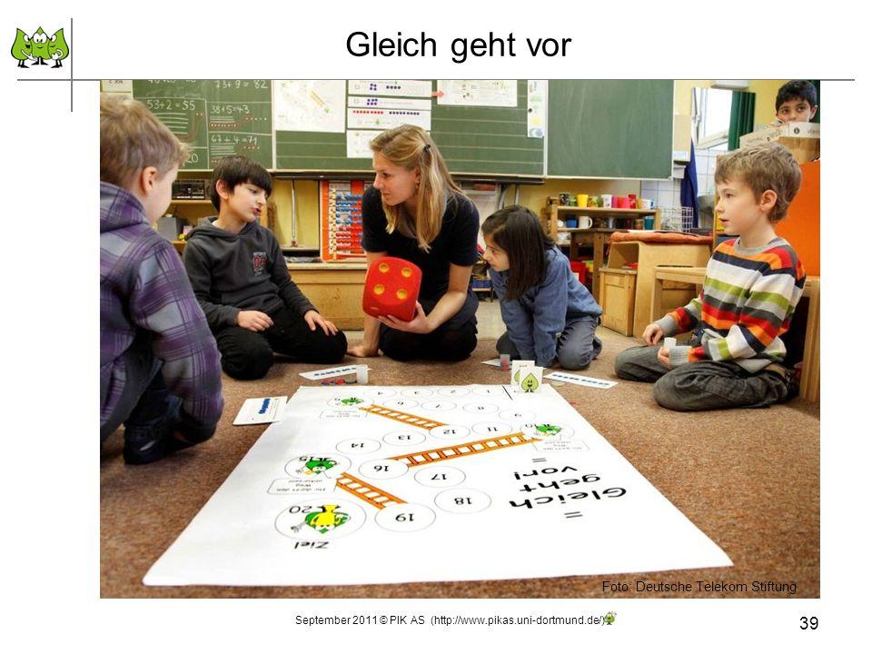 39 Gleich geht vor Foto: Deutsche Telekom Stiftung September 2011 © PIK AS (http://www.pikas.uni-dortmund.de/)