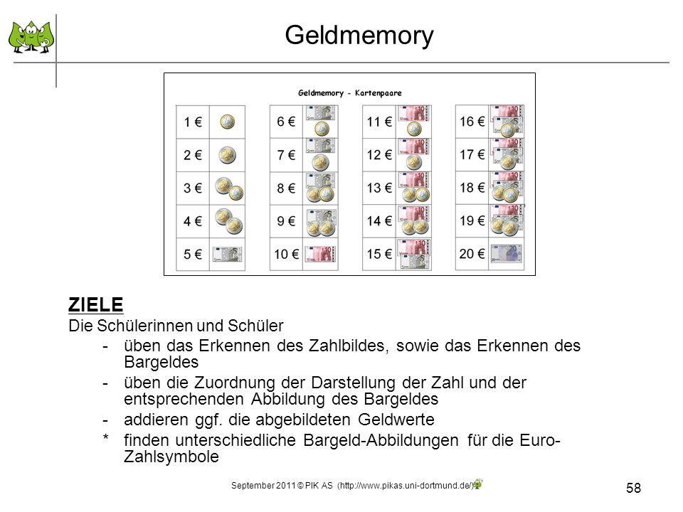 58 ZIELE Die Schülerinnen und Schüler -üben das Erkennen des Zahlbildes, sowie das Erkennen des Bargeldes -üben die Zuordnung der Darstellung der Zahl und der entsprechenden Abbildung des Bargeldes -addieren ggf.
