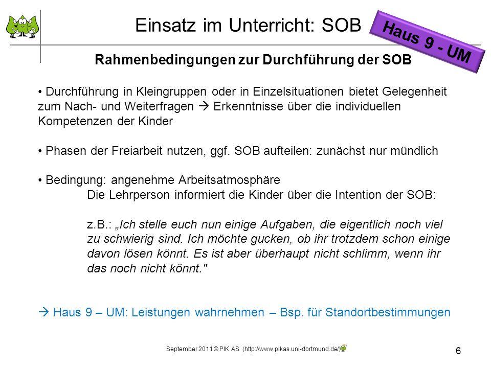 6 Einsatz im Unterricht: SOB Rahmenbedingungen zur Durchführung der SOB Durchführung in Kleingruppen oder in Einzelsituationen bietet Gelegenheit zum