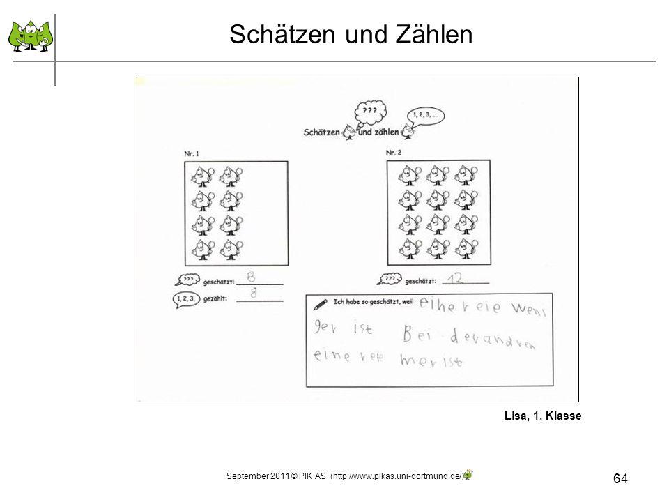 64 Schätzen und Zählen September 2011 © PIK AS (http://www.pikas.uni-dortmund.de/) Lisa, 1. Klasse