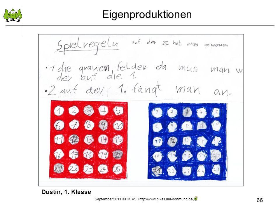 66 Eigenproduktionen Dustin, 1. Klasse September 2011 © PIK AS (http://www.pikas.uni-dortmund.de/)