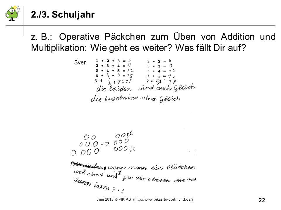 2./3. Schuljahr z. B.:Operative Päckchen zum Üben von Addition und Multiplikation: Wie geht es weiter? Was fällt Dir auf? Juni 2013 © PIK AS (http://w