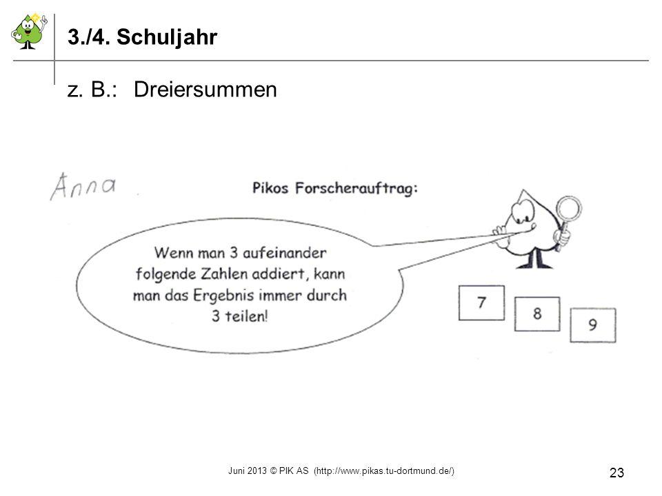 3./4. Schuljahr z. B.:Dreiersummen Juni 2013 © PIK AS (http://www.pikas.tu-dortmund.de/) 23