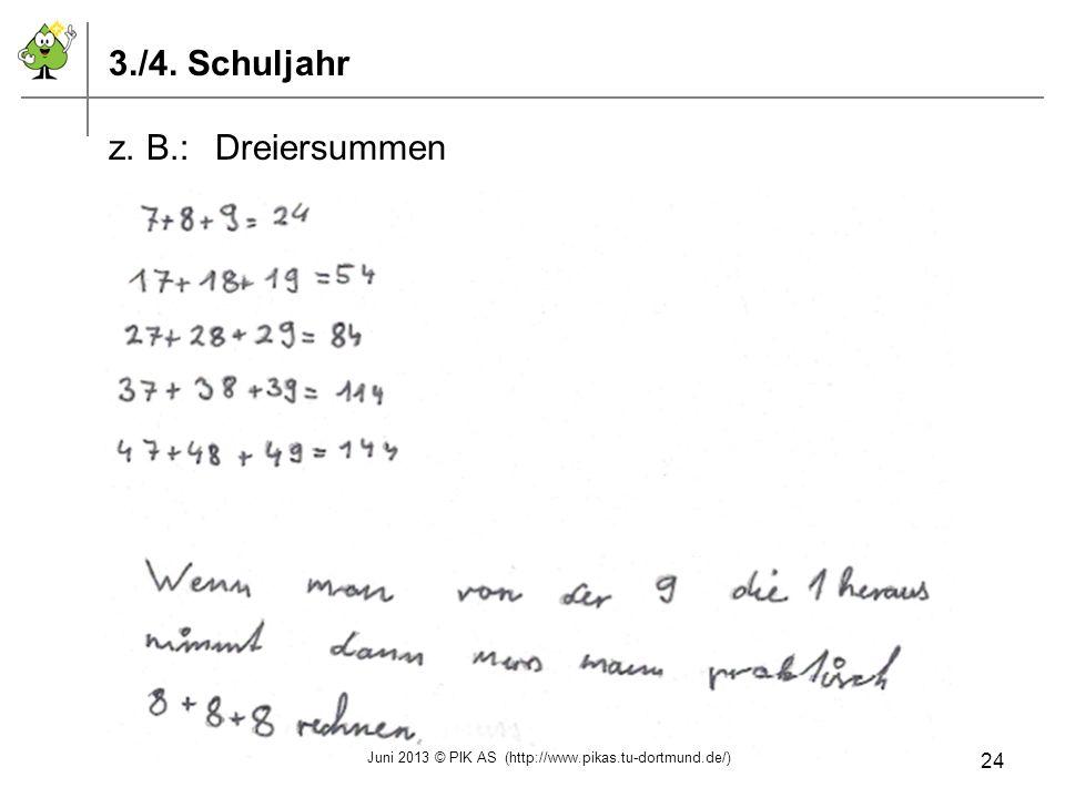 3./4. Schuljahr z. B.:Dreiersummen Juni 2013 © PIK AS (http://www.pikas.tu-dortmund.de/) 24