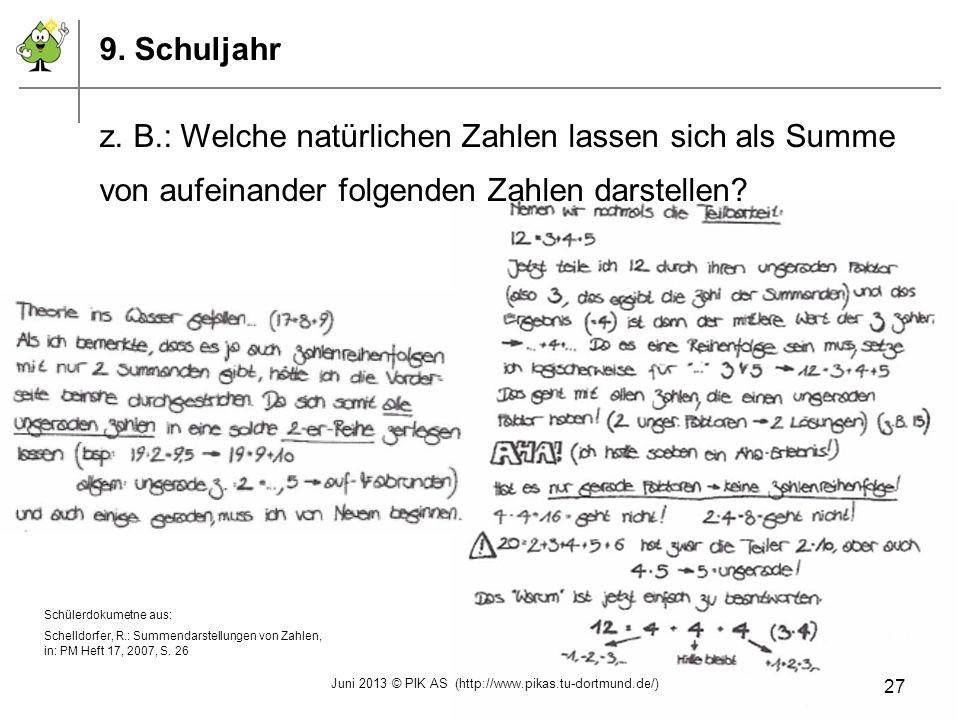 Schülerdokumetne aus: Schelldorfer, R.: Summendarstellungen von Zahlen, in: PM Heft 17, 2007, S. 26 9. Schuljahr z. B.: Welche natürlichen Zahlen lass