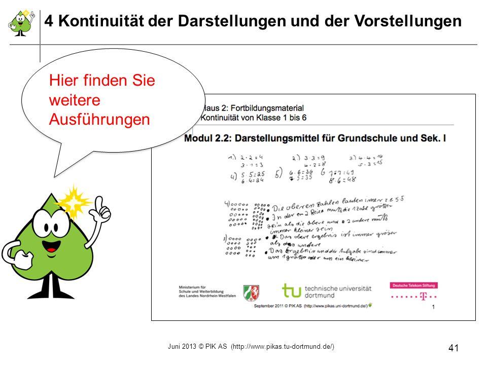 4 Kontinuität der Darstellungen und der Vorstellungen Hier finden Sie weitere Ausführungen Juni 2013 © PIK AS (http://www.pikas.tu-dortmund.de/) 41