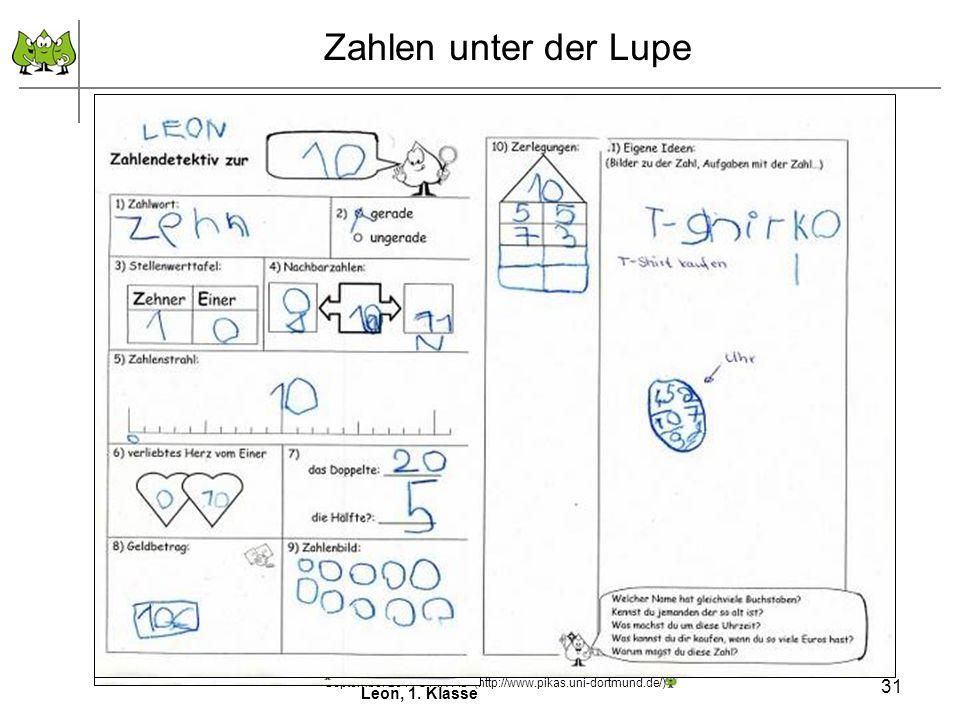 31 September 2011 © PIK AS (http://www.pikas.uni-dortmund.de/) Zahlen unter der Lupe Leon, 1. Klasse Tanisha, 1. KlasseSebastian, 2. Klasse