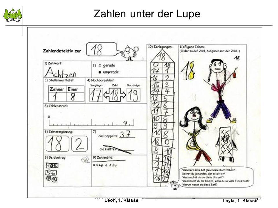 32 September 2011 © PIK AS (http://www.pikas.uni-dortmund.de/) Zahlen unter der Lupe Leyla, 1. Klasse Leon, 1. Klasse Tanisha, 1. KlasseSebastian, 2.