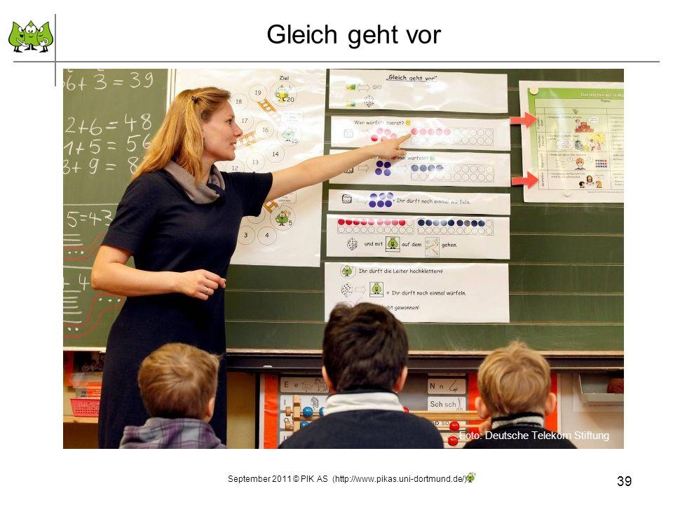 September 2011 © PIK AS (http://www.pikas.uni-dortmund.de/) 39 Gleich geht vor Foto: Deutsche Telekom Stiftung