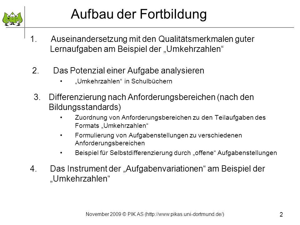 3. Anforderungsbereiche 33 November 2009 © PIK AS (http://www.pikas.uni-dortmund.de/)