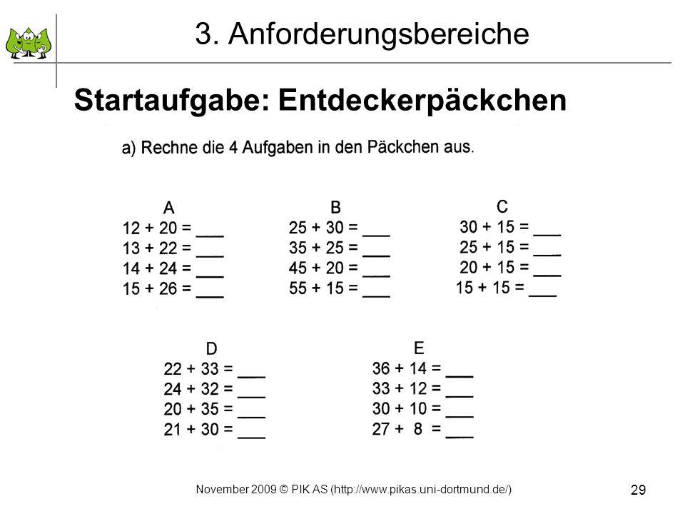 29 3. Anforderungsbereiche Startaufgabe: Entdeckerpäckchen November 2009 © PIK AS (http://www.pikas.uni-dortmund.de/)