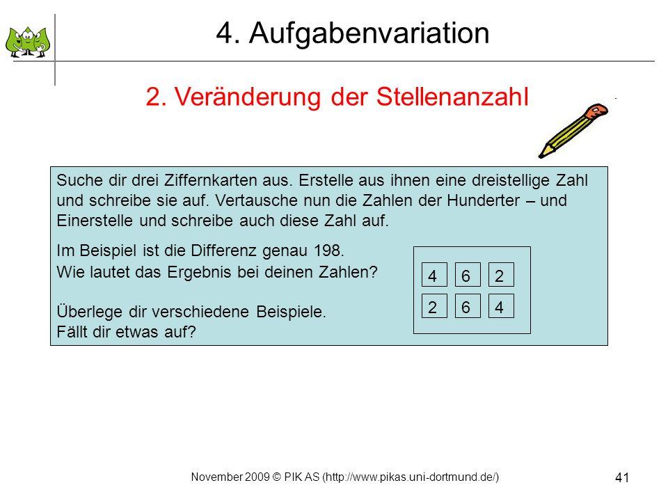 41 4. Aufgabenvariation 2. Veränderung der Stellenanzahl Suche dir drei Ziffernkarten aus. Erstelle aus ihnen eine dreistellige Zahl und schreibe sie