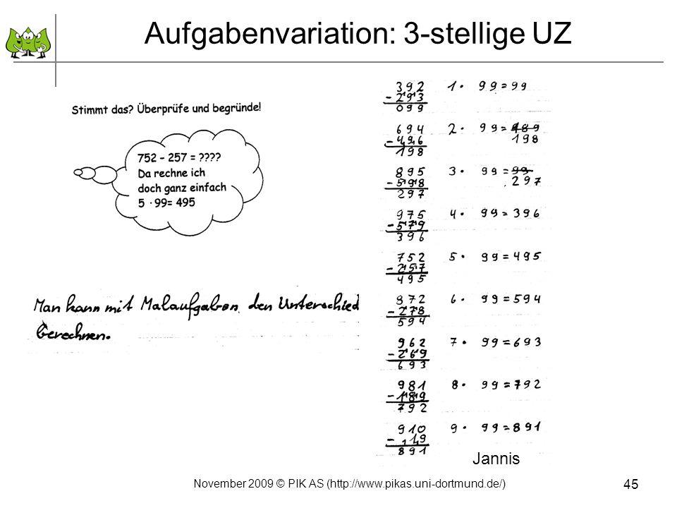45 Aufgabenvariation: 3-stellige UZ Jannis November 2009 © PIK AS (http://www.pikas.uni-dortmund.de/)
