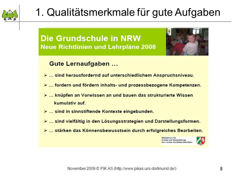 8 1. Qualitätsmerkmale für gute Aufgaben November 2009 © PIK AS (http://www.pikas.uni-dortmund.de/)