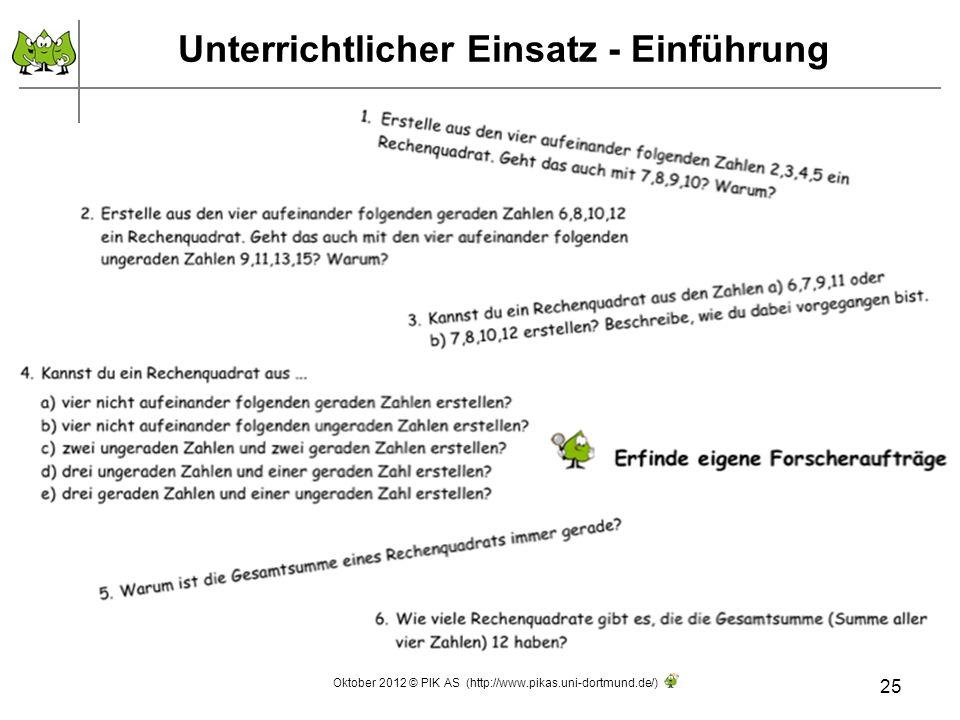 Unterrichtlicher Einsatz - Einführung 25 Oktober 2012 © PIK AS (http://www.pikas.uni-dortmund.de/)