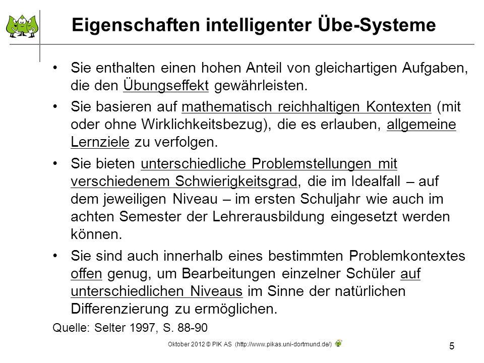 Eigenschaften intelligenter Übe-Systeme 6 Die Qualitätsmerkmale guter Aufgaben in den Worten des aktuellen Lehrplans Oktober 2012 © PIK AS (http://www.pikas.uni-dortmund.de/)