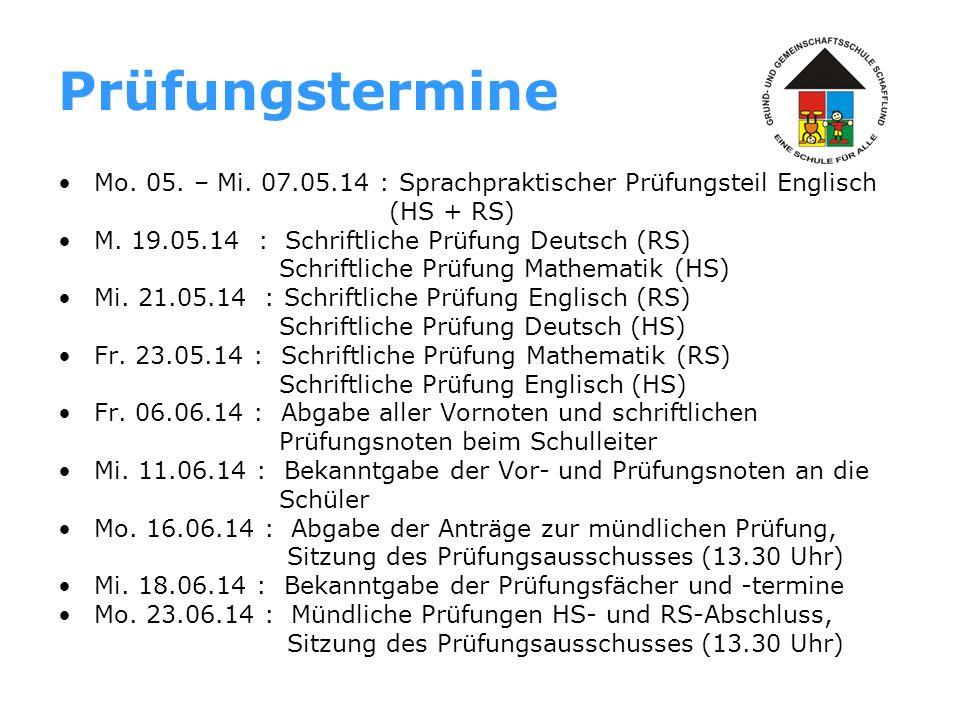 Prüfungstermine Mo. 05. – Mi. 07.05.14 : Sprachpraktischer Prüfungsteil Englisch (HS + RS) M. 19.05.14 : Schriftliche Prüfung Deutsch (RS) Schriftlich