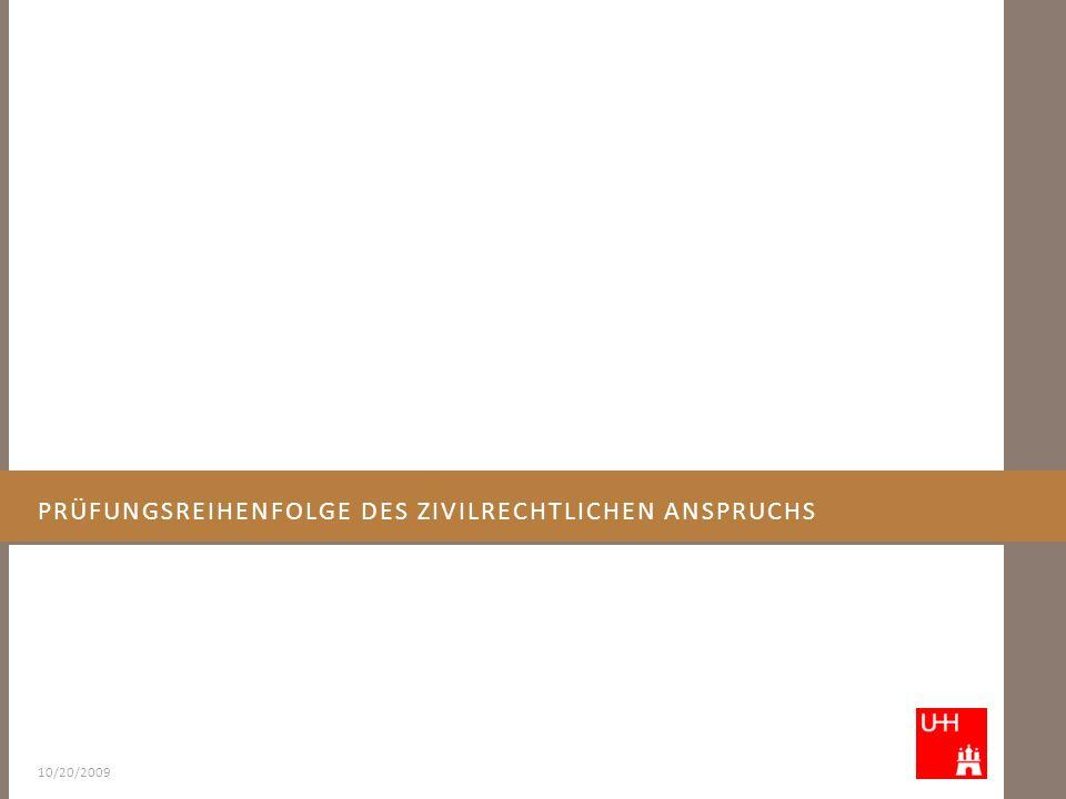 PRÜFUNGSREIHENFOLGE DES ZIVILRECHTLICHEN ANSPRUCHS 10/20/2009