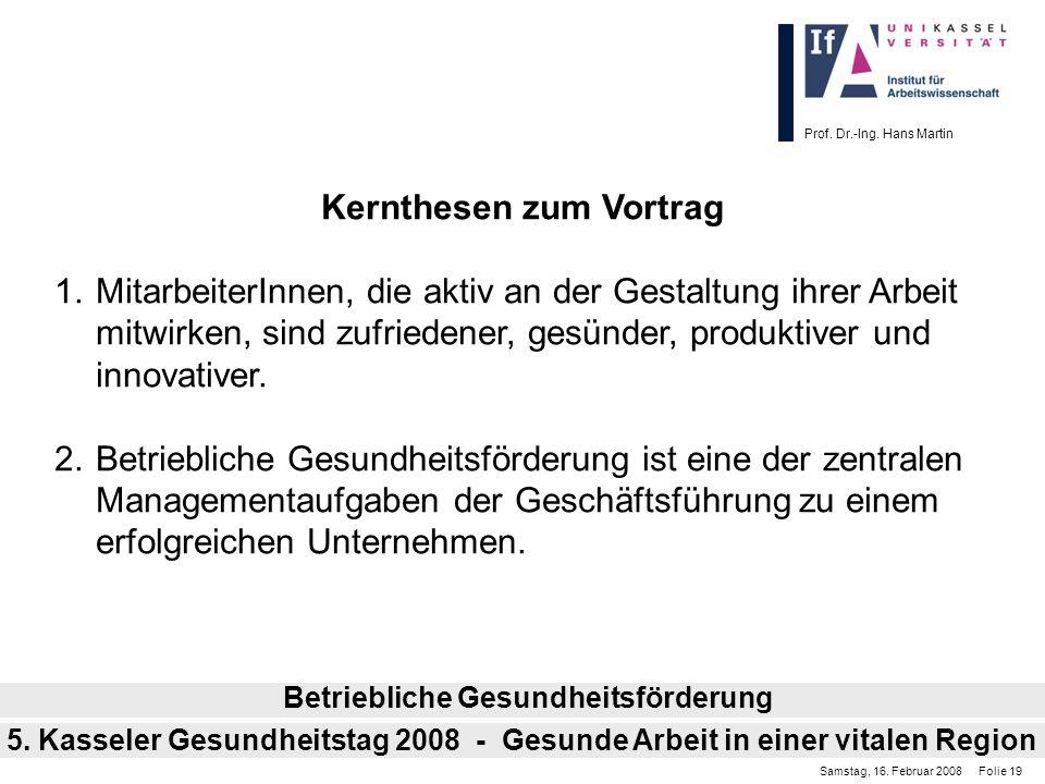 Prof. Dr.-Ing. Hans Martin Kernthesen zum Vortrag 1.MitarbeiterInnen, die aktiv an der Gestaltung ihrer Arbeit mitwirken, sind zufriedener, gesünder,