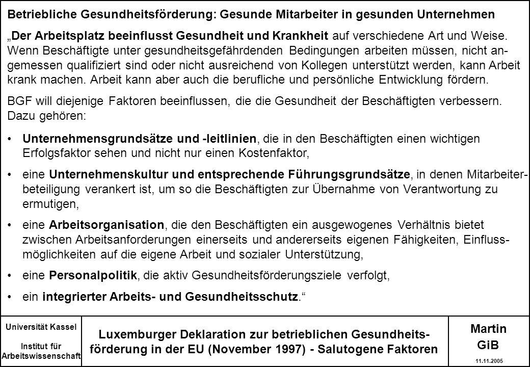 Martin Luxemburger Deklaration zur betrieblichen Gesundheits- förderung in der EU (November 1997) - Salutogene Faktoren Betriebliche Gesundheitsförder