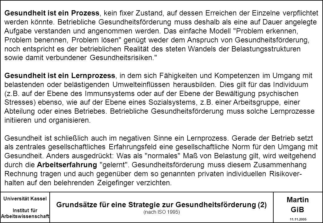Martin Grundsätze für eine Strategie zur Gesundheitsförderung (2) (nach ISO 1995) Universität Kassel Institut für Arbeitswissenschaft Gesundheit ist e