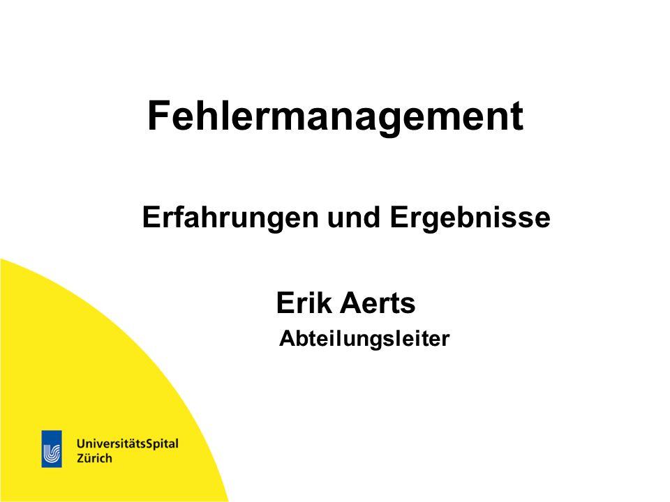 Fehlermanagement Erfahrungen und Ergebnisse Erik Aerts Abteilungsleiter