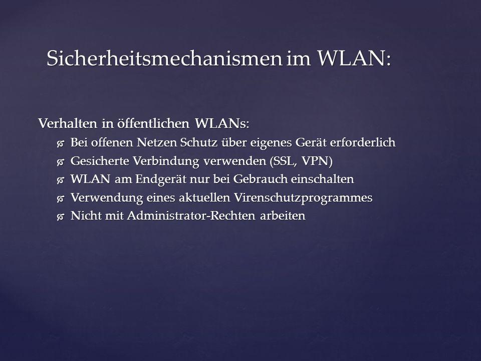 Verhalten in öffentlichen WLANs: Bei offenen Netzen Schutz über eigenes Gerät erforderlich Bei offenen Netzen Schutz über eigenes Gerät erforderlich G