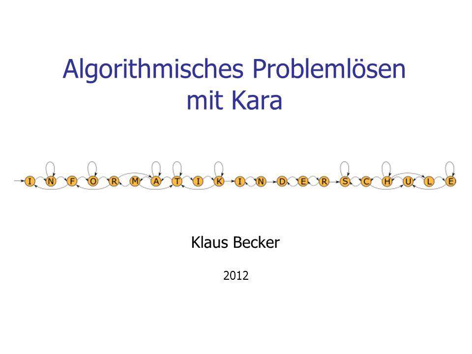 Algorithmisches Problemlösen mit Kara Klaus Becker 2012