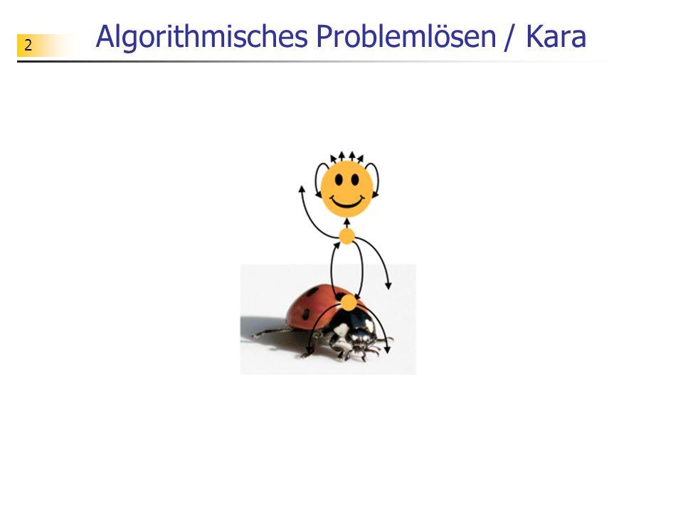 2 Algorithmisches Problemlösen / Kara