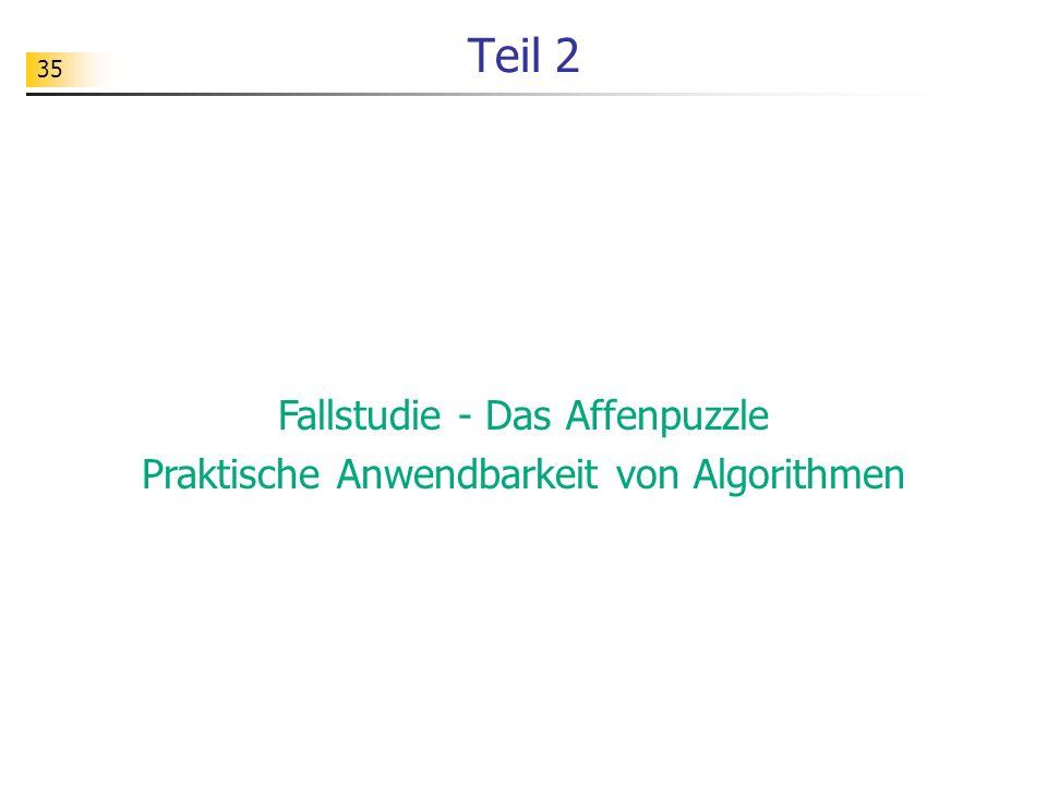 35 Teil 2 Fallstudie - Das Affenpuzzle Praktische Anwendbarkeit von Algorithmen