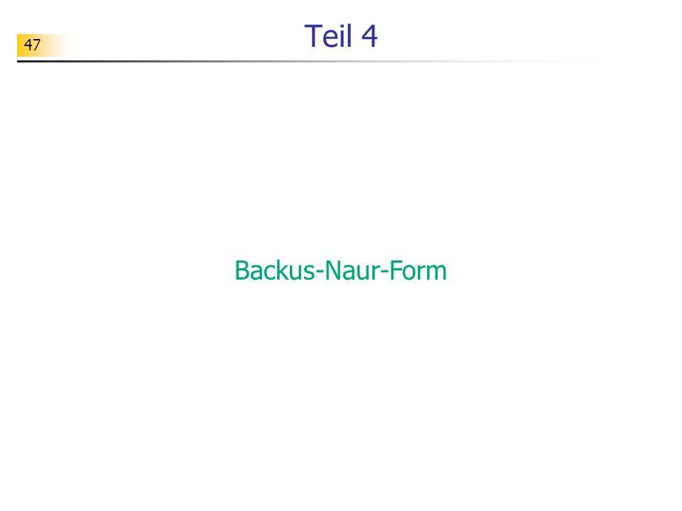 48 Gleitkommazahlen in Python Grammatiken werden in der Praxis meist in der Backus-Naur-Form dargestellt.