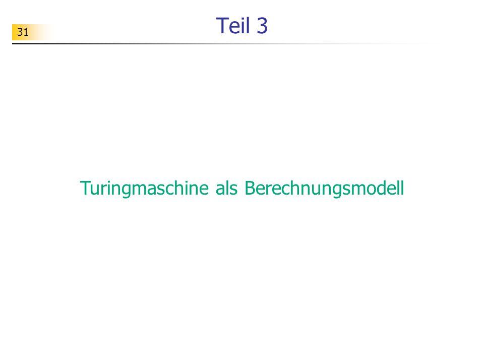 31 Teil 3 Turingmaschine als Berechnungsmodell