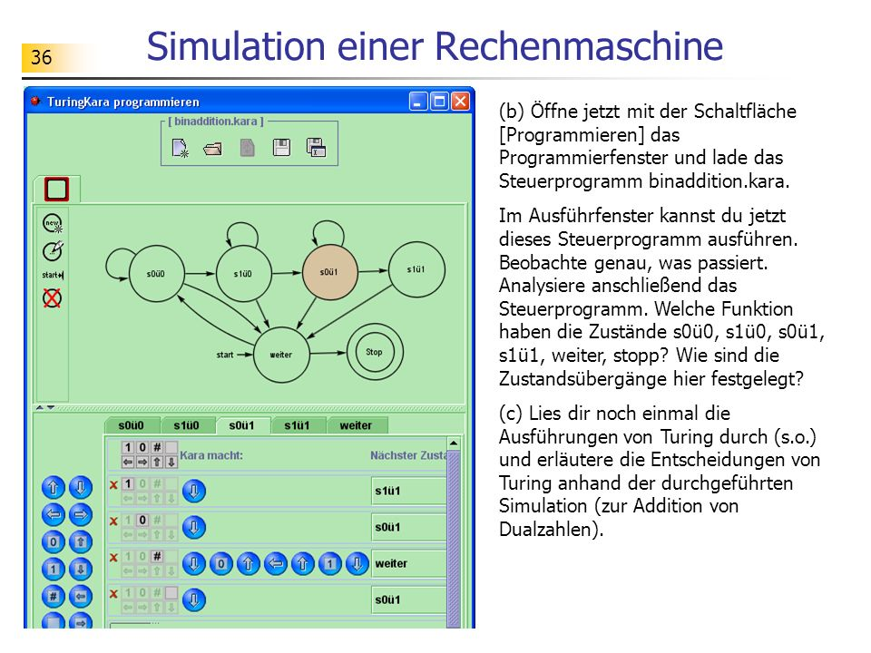 36 Simulation einer Rechenmaschine (b) Öffne jetzt mit der Schaltfläche [Programmieren] das Programmierfenster und lade das Steuerprogramm binaddition