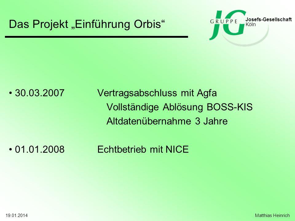 Josefs-Gesellschaft Köln Das Projekt Einführung Orbis 19.01.2014Matthias Heinrich