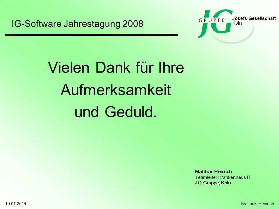 Geschwindigkeit ist alles, denn jedes System ist bedienbar Josefs-Gesellschaft Köln 19.01.2014Georg Derksen Die Sicht des Anwenders !