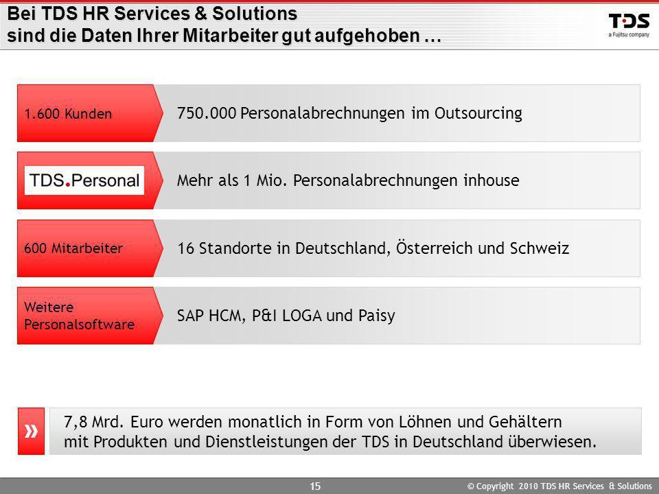 Mehr als 1 Mio. Personalabrechnungen inhouse 16 Standorte in Deutschland, Österreich und Schweiz SAP HCM, P&I LOGA und Paisy 750.000 Personalabrechnun