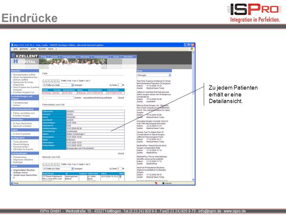 ISPro GmbH - Werksstraße 15 - 45527 Hattingen - Tel.(0 23 24) 920 9-0 - Fax(0 23 24) 920 9-70 - info@ispro.de - www.ispro.de Eindrücke Zu jedem Patien