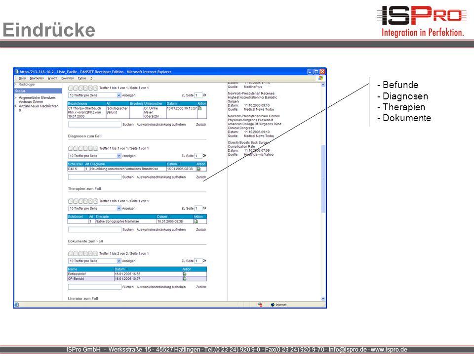 ISPro GmbH - Werksstraße 15 - 45527 Hattingen - Tel.(0 23 24) 920 9-0 - Fax(0 23 24) 920 9-70 - info@ispro.de - www.ispro.de Eindrücke - Befunde - Dia