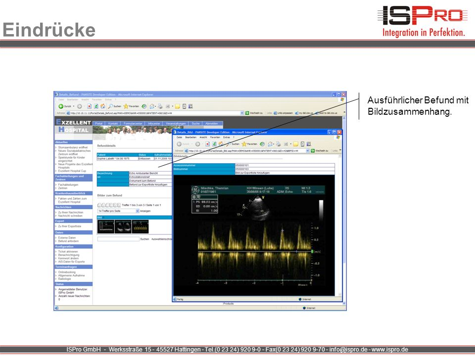 ISPro GmbH - Werksstraße 15 - 45527 Hattingen - Tel.(0 23 24) 920 9-0 - Fax(0 23 24) 920 9-70 - info@ispro.de - www.ispro.de Eindrücke Ausführlicher B