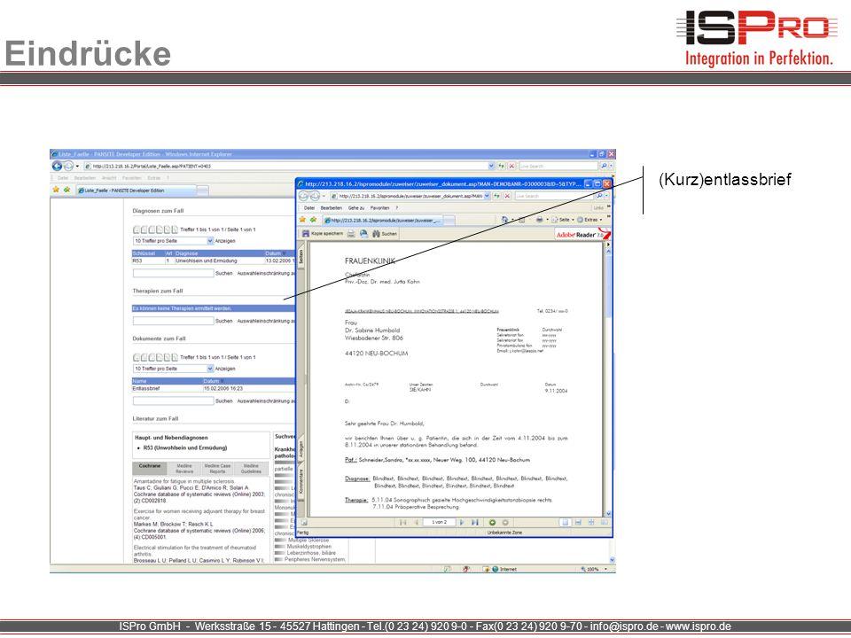 ISPro GmbH - Werksstraße 15 - 45527 Hattingen - Tel.(0 23 24) 920 9-0 - Fax(0 23 24) 920 9-70 - info@ispro.de - www.ispro.de Eindrücke (Kurz)entlassbr