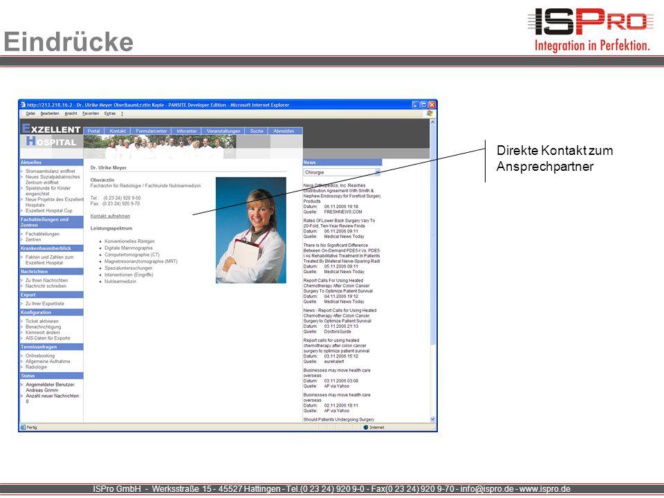 ISPro GmbH - Werksstraße 15 - 45527 Hattingen - Tel.(0 23 24) 920 9-0 - Fax(0 23 24) 920 9-70 - info@ispro.de - www.ispro.de Eindrücke Direkte Kontakt