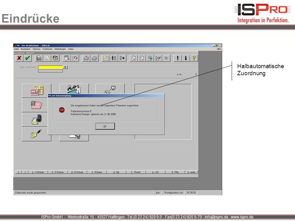 ISPro GmbH - Werksstraße 15 - 45527 Hattingen - Tel.(0 23 24) 920 9-0 - Fax(0 23 24) 920 9-70 - info@ispro.de - www.ispro.de Eindrücke Halbautomatisch