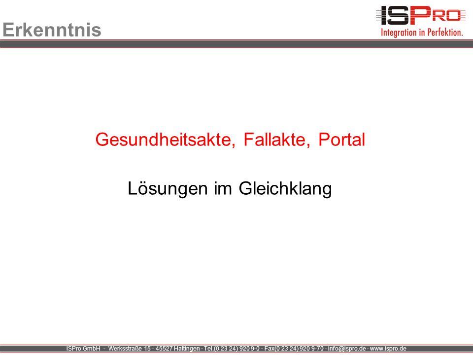 ISPro GmbH - Werksstraße 15 - 45527 Hattingen - Tel.(0 23 24) 920 9-0 - Fax(0 23 24) 920 9-70 - info@ispro.de - www.ispro.de Erkenntnis Gesundheitsakt
